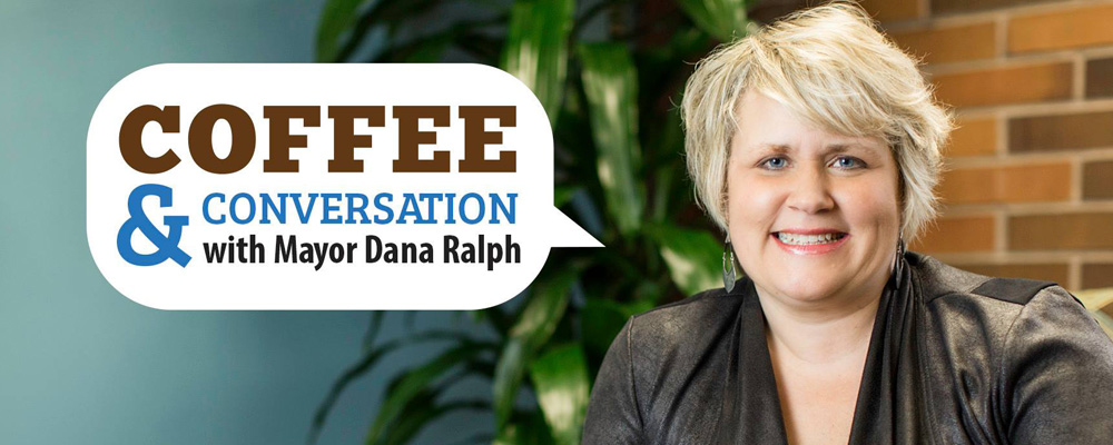 Have 'Coffee & Conversation' with Mayor Dana Ralph on Mon., June 11