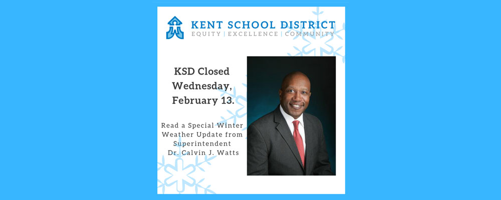 All Kent Schools, offices will be CLOSED on Wed., Feb. 13