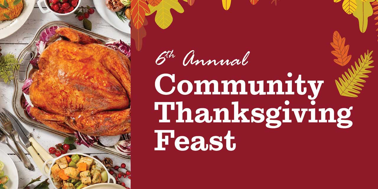 6th annual Community Thanksgiving Feast will be Sat., Nov. 16